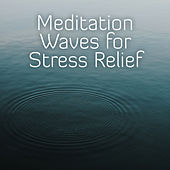 Meditation Waves for Stress Relief by Meditation Awareness