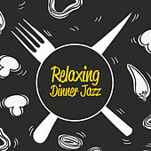 Relaxing Dinner Jazz by The Relaxation