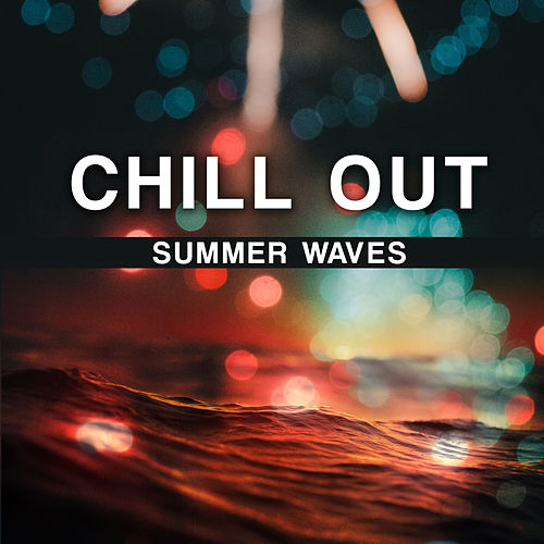 Chill Out Summer Waves by Top 40