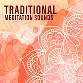 Traditional Meditation Sounds by Nature Sound Series