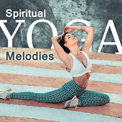 Spiritual Yoga Melodies by The Buddha Lounge Ensemble
