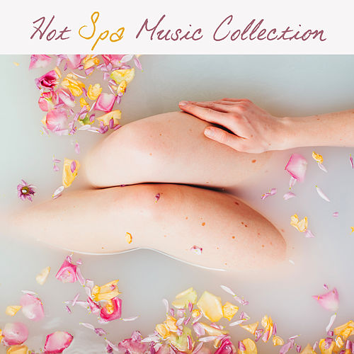 Hot Spa Music Collection de Relaxation and Dreams Spa