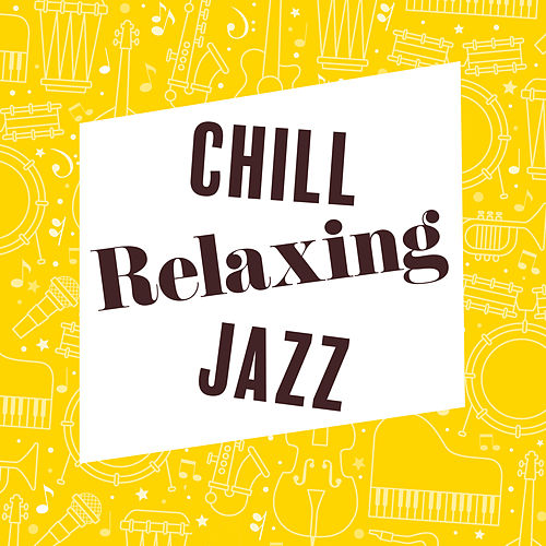 Chill Relaxing Jazz by The Jazz Instrumentals