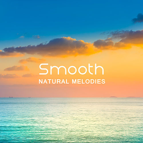 Smooth Natural Melodies von Wellness