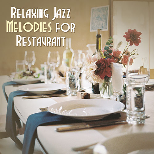 Relaxing Jazz Melodies for Restaurant by Light Jazz Academy