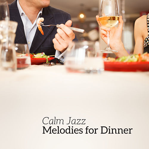 Calm Jazz Melodies for Dinner by Relaxing Piano Music