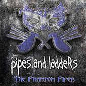 Pipes and Ladders by The Phantom Piper