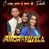 O Nosso Amor É Amor de Favela de Banda Amor de Favela