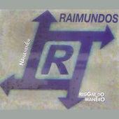 Nana neném / Reggae do manêro de Raimundos