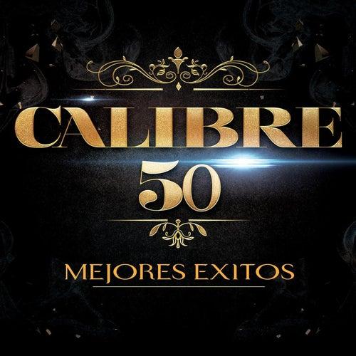 Mejores Exitos by Calibre 50