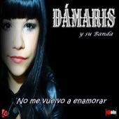 No Me Vuelvo a Enamorar de DÁMARIS y su Banda