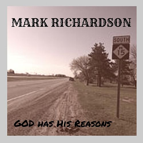 God Has His Reasons by Mark Richardson