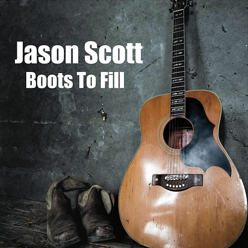 Boots to Fill by Jason Scott