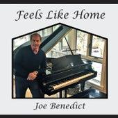 Feels Like Home by Joe Benedict