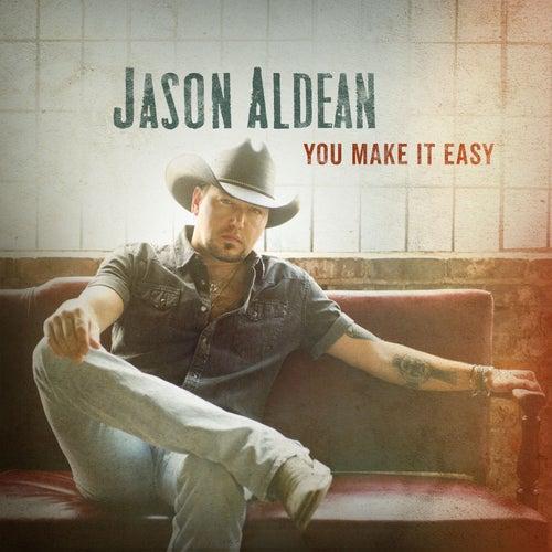 You Make It Easy by Jason Aldean
