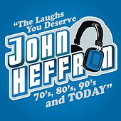 The Laughs You Deserve From The 70s, 80s, 90s & Today by John Heffron