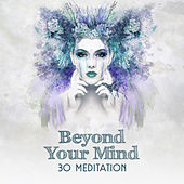 Beyond Your Mind (30 Meditation that Can Improve Your Happiness, Wellbeing & Productivity) by Various Artists