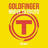 Mueve Tu Culito by Goldfinger