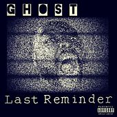 Last Reminder by Ghost