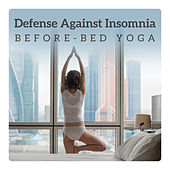 Defense Against Insomnia - Before-Bed Yoga Relaxation, Calming Down Your Body & Mind, Sweet and Restful Slumber by Various Artists