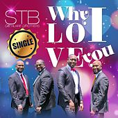Why I Love You by St Hilaire Brothers