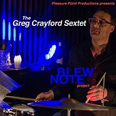 Blew Note Project by The Greg Crayford Sextet