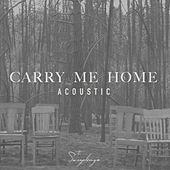 Carry Me Home (Acoustic) von The Sweeplings