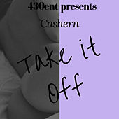 Take It Off by Cashern