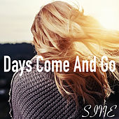 Days Come And Go by Sin e
