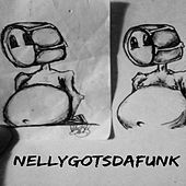 Nellygotsdafunk by Nelson