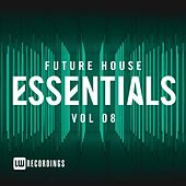 Future House Essentials, Vol. 08 - EP by Various Artists