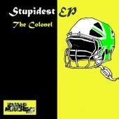 Stupidest - Single de The Colonel