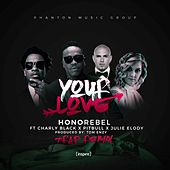 Your Love (feat. Charly Black, Pitbull & Julie Elody) [Tom Enzy Trap Remix] von Honorebel