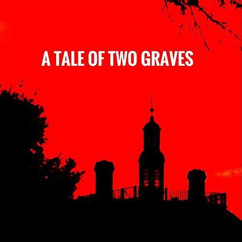 A Tale of Two Graves by The Silhouettes