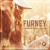 Goodbye Good Looking - Single von Furney