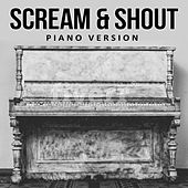Scream & Shout (Tribute to Will.i.am, Britney Spears) (Piano Version) de Scream