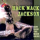 How High The Moonshine de Hack Mack Jackson