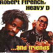 Robert Ffrench, Heavy D And Friends by Various Artists