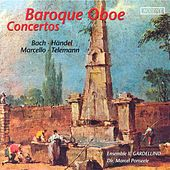MARCELLO, A.: Oboe Concerto in D minor / TELEMANN, G.P.: Oboe Concerto in F minor / HANDEL, G.F.: Oboe Concerto No. 3 (Ponseele, Il Gardellino) by Various Artists