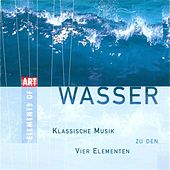 WASSER - Classical Music for the 4 Elements von Various Artists