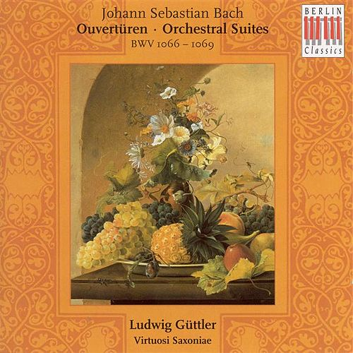 BACH, J.S.: Overtures (Suites), BWV 1066-1069 (Virtuosi Saxoniae, Guttler) by Ludwig Guttler
