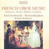 Oboe Music - HOTTETERRE, J.-M. / DORNEL, L.-A. / PHILIDOR, P.D. / COUPERIN, F. (French Oboe Music) (Dombrecht, Kuijken, Kohnen) by Various Artists