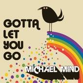 Gotta Let You Go de Michael Mind