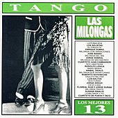 Los Mejores 13 - Tango-Las Milongas by Various Artists
