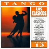 Los Mejores 13 - Tango - Los Clásicos by Various Artists