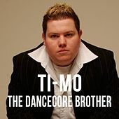 The Dancecore Brother by Timo