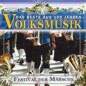 Das Beste aus 100 Jahre  Volksmusik - Festival der Märsche de Various Artists