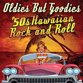 Oldies But Goodies - '50s Hawaiian Rock N' Roll by Various Artists