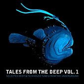 Tales from the Deep, vol. 1  (Selected Deep and Techhouse Tunes from the Underground) by Various Artists