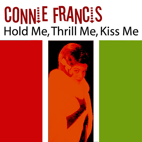 Hold Me, Thrill Me, Kiss Me by Connie Francis